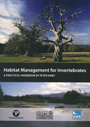 Habitat management for invertebrates: a practical handbook. Peter Kirby.
