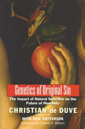 Genetics of original sin: the impact of natural selection on the future of humanity. Christian De...