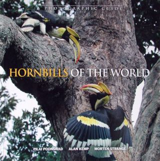Hornbills of the world: a photographic guide. Pilai Poonswad, Alan Kemp, Morten Strange