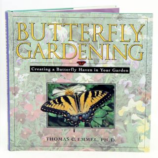 Butterfly gardening: creating a butterfly haven in your garden. Thomas C. Emmel.