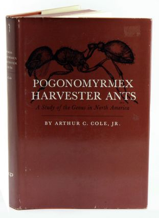 Pogonomyrmex Harvester Ants: a study of the genus in North America. Arthur C. Cole