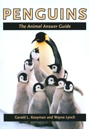 Penguins: the animal answer guide. Gerald L. Kooyman, Wayne Lynch.