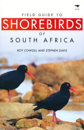 Field guide to shorebirds of South Africa. Roy Cowgill, Stephen Davis