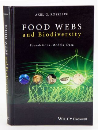 Food webs and biodiversity: foundations, models, data. Axel G. Rossberg