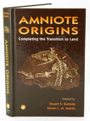 Amniote origins: completing the transition to land. Stuart S. Sumida, Karen L. M. Martin.