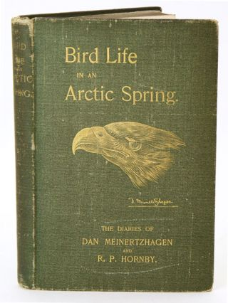Bird life in an Arctic spring: the diaries of Dan Meinertzhagen and R. P., Hornby. Georgina Meinertzhagen.