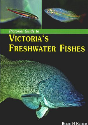A pictorial guide to Victoria's freshwater fishes. Rudie H. Kuiter