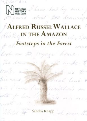 Alfred Russel Wallace in the Amazon: footsteps in the forest.