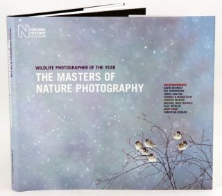 The masters of nature photography: wildlife photographer of the year (volume one). Rosamund...