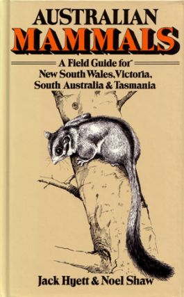 Australian mammals: a field guide for New South Wales, South Australia, Victoria and Tasmania....