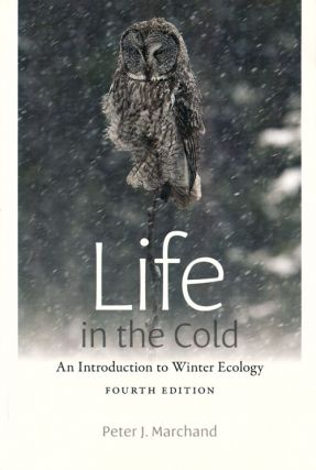 Life in the cold: an introduction to winter ecology. Peter J. Marchand