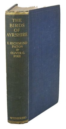 The birds of Ayrshire. E. Richmond Paton, Oliver G. Pike