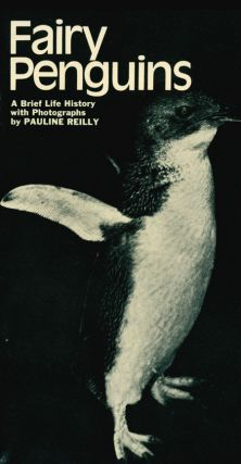 Fairy Penguins: a brief life history with photographs. Pauline Reilly