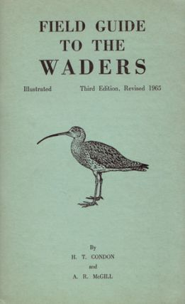 Field guide to the waders. H. T. Condon, A. R. McGill