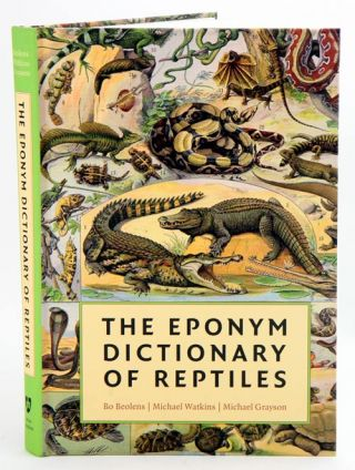 The eponym dictionary of reptiles. Bo Beolens, Michael Watkins, Michael Grayson.