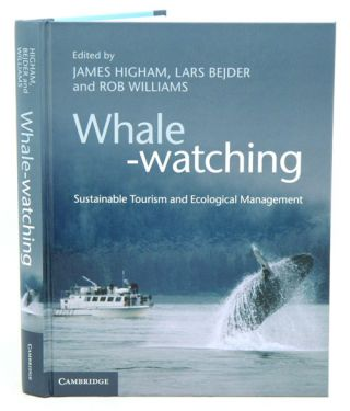 Whale-watching: sustainable tourism and ecological management. James Higham, Lars Bejder, Rob Williams.