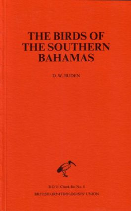 The birds of the southern Bahamas: an annotated checklist. Donald W. Buden.