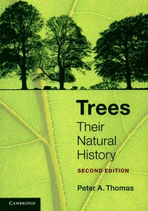 Trees: their natural history. Peter A. Thomas.