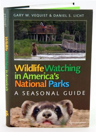 Wildlife watching in America's national parks: a seasonal guide. Gary W. Vequist, Daniel S. Licht