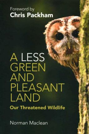 A less green and pleasant land: our threatened wildlife. Norman Maclean.