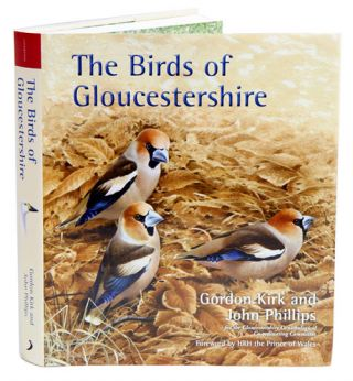 The birds of Gloucestershire. Gordon Kirk, John Phillips