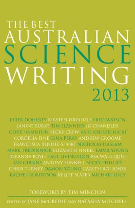 The best Australian science writing 2013. Jane McCredie, Natasha Mitchell