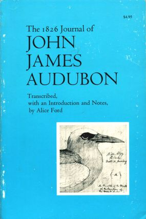 The 1826 journal of John James Audubon. An account of his journey to England and Scotland to...