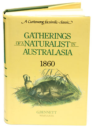 Gatherings of a naturalist in Australasia [facsimile]. G. Bennett.