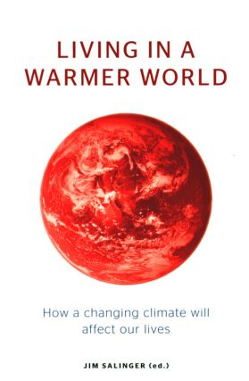 Living in a warmer world: how a changing climate will affect our lives. Jim Salinger