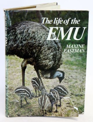 The life of the Emu. Maxine Eastman.