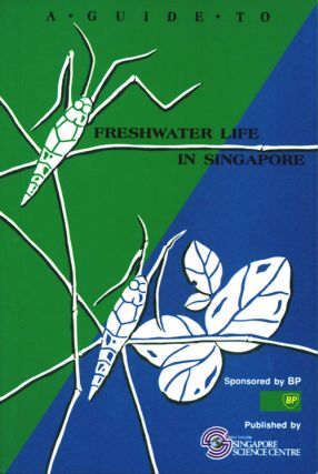 A guide to freshwater life in Singapore. Peter K. L. Ng.