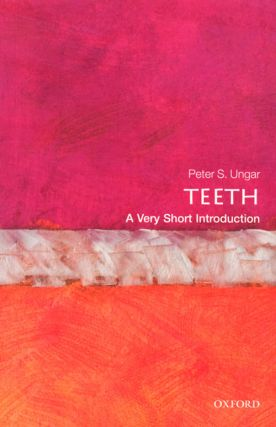 Teeth: a very short introduction. Peter S. Ungar.