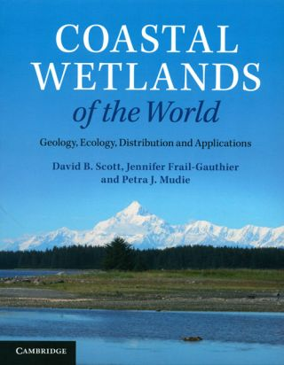 Coastal wetlands of the world: geology, ecology, distribution and applications. David B. Scott