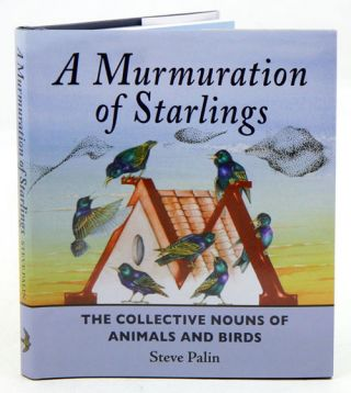 A murmuration of starlings: the collective nouns of animals and birds.
