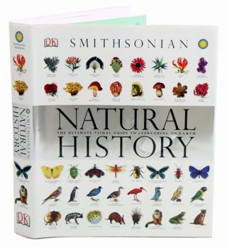 Smithsonian natural history: the ultimate visual guide to everything on earth. Becky Alexander.