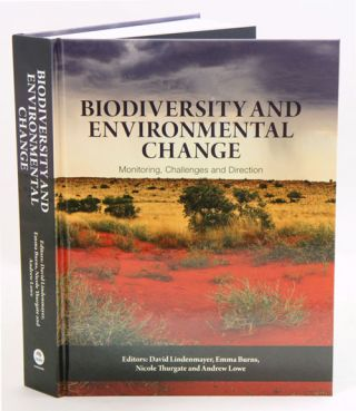 Biodiversity and environmental change: monitoring, challenges and direction. David Lindenmayer