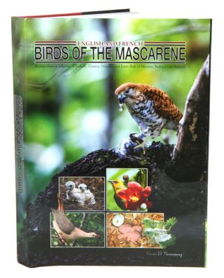 Birds of the Mascarene: a comprehensive collection of endemic, oceanic, migratory and exotic birds of Mauritius, Rodrigues and Reunion. Narainsamy Ramen B.