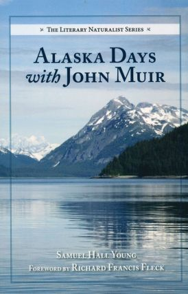Alaska days with John Muir. Samuel Hall Young, Richard Francis Fleck