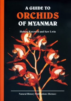 A guide to orchids of Myanmar. Hubert Kurzweil, Saw Lwin.