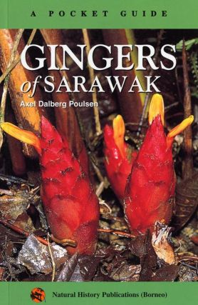 A pocket guide to the gingers of Sarawak. Axel Dalberg Poulsen.