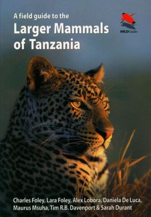 Field guide to the larger mammals of Tanzania. Charles Foley.