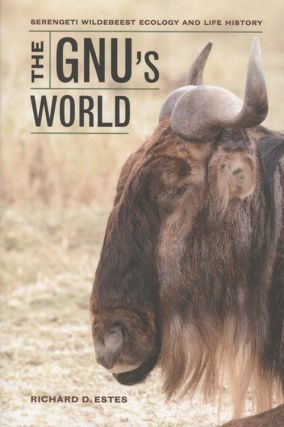 The Gnu's world: Serengeti wildebeest ecology and life history. Richard D. Estes.