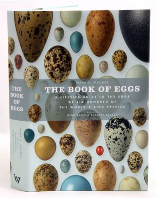 The book of eggs: a life-size guide to the eggs of six hundred of the world's bird species. Mark E. Hauber.