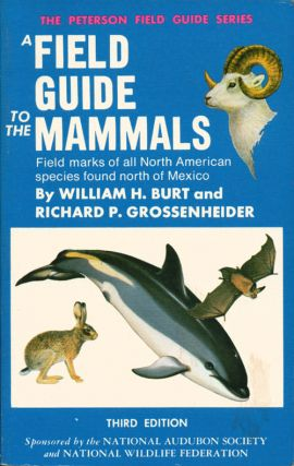 A field guide to the mammals: field marks of all North American species found north of Mexico....