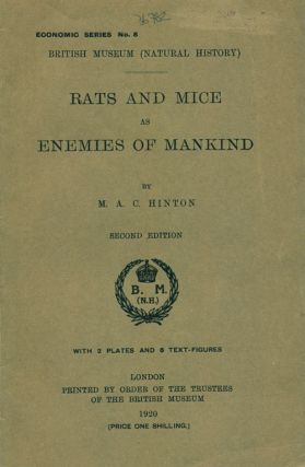 Rats and mice as enemies of mankind. M. A. C. Hinton.