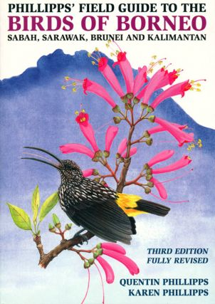 Phillipps' field guide to the birds of Borneo: Sabah, Sarawak, Brunei and Kalimantan. Quentin Phillipps, Karen Phillipps.