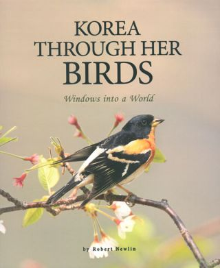 Korea through her birds: windows into a world. Robert Newlin