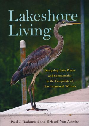 Lakeshore living: designing lake places and communities in the footprint of environmental...