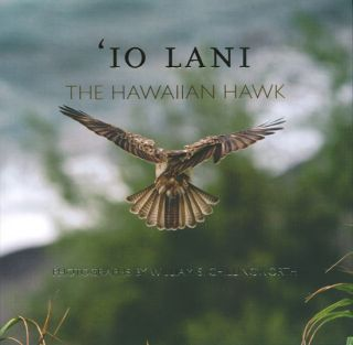 'Io Lani: the Hawaiian hawk. John L. Culliney, Nathan Napoka, William S. Chillingworth
