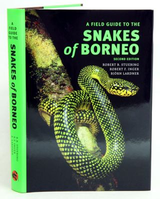 A field guide to the snakes of Borneo. Robert B. Stuebing, Robert F. Inger, Bjorn Lardner.